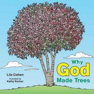 Why God Made Trees