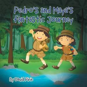 Pedro and Maya's Fantastic Journey