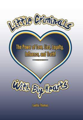 Little Criminals with Big Hearts