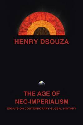 The Age of Neo-Imperialism: Essays on Contemporary Global History