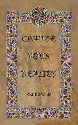 Change Your Reality