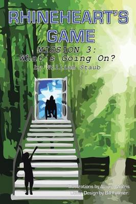 Rhineheart's Game: Mission Three--What's Going On?