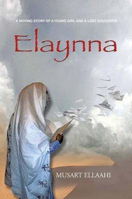 Elaynna: A Moving Story of a Young Girl and a Lost Education