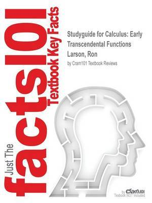 Studyguide for Calculus: Early Transcendental Functions by Larson, Ron, ISBN 9781285774770