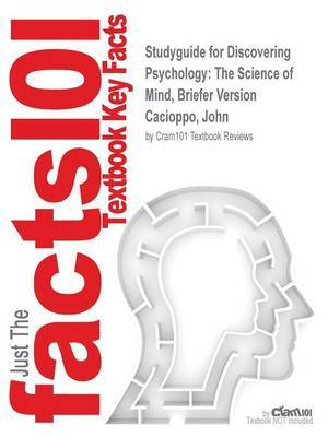 Studyguide for Discovering Psychology: The Science of Mind, Briefer Version by Cacioppo, John, ISBN 9781111837747