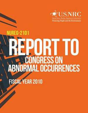 Report to Congress on Abnormal Occurrences, Fiscal Year 2010