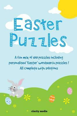 Easter Puzzles: 100 Mixed Puzzles Including Personalised 'Easter' Themed Wordsearch Puzzles