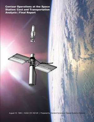 Centaur Operations at the Space Station: Cost & Transportation Analysis: Final Report