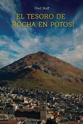 El Tesoro de Rocha En Potosi