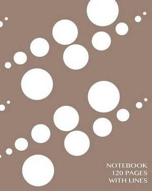 Notebook 120 Pages with Lines: Notebook Not eBook Ruled Notebook, Perfect Bound, Ideal for Composition Notebook or Journal
