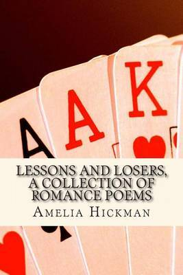 Lessons and Losers: A Collection of Romance Poems