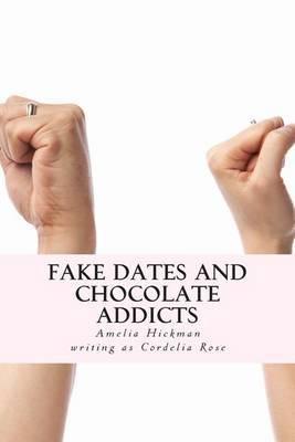 Fake Dates and Chocolate Addicts