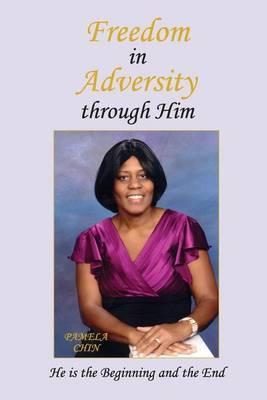 Freedom in Adversity Through Him