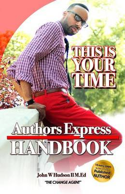 Author Express Hand Book: 10 Easy Steps to Becoming a Publishing Author