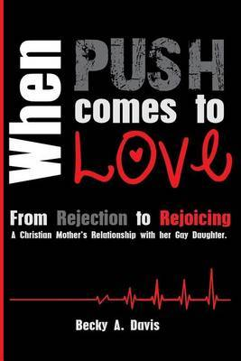 When Push Comes to Love: From Rejection to Rejoicing