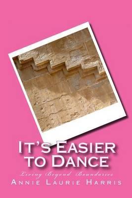 It's Easier to Dance: Living Beyond Boundaries