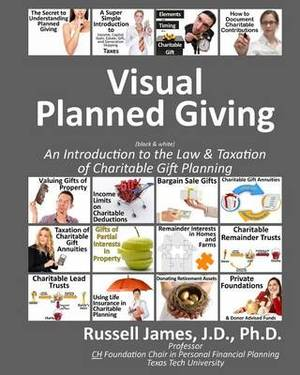 Visual Planned Giving (Black & White)  : An Introduction to the Law & Taxation of Charitable Gift Planning