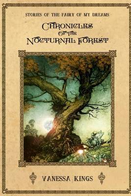 Chronicles of the Nocturnal Forest: Stories of the Fairy of My Dreams