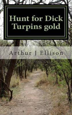 Hunt for Dick Turpins Gold