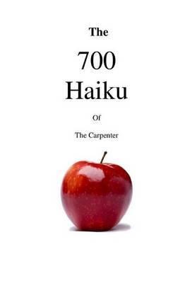 The 700 Haiku of the Carpenter
