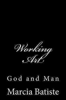 Working Art: God and Man