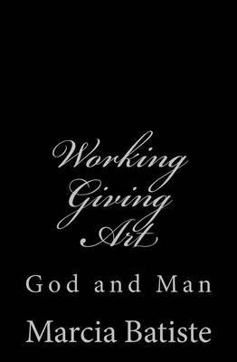 Working Giving Art: God and Man
