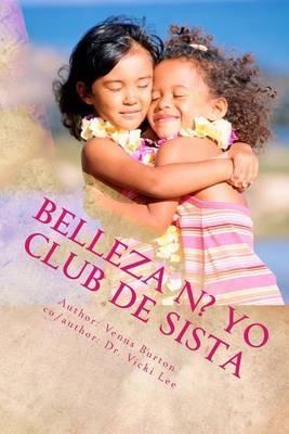 Belleza N? Yo (Beauty N Me): Club de Sista