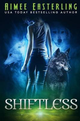 Shiftless: Werewolf Paranormal Fantasy