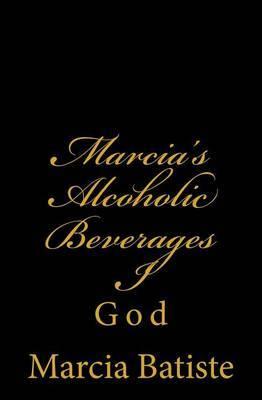 Marcia's Alcoholic Beverages I: God