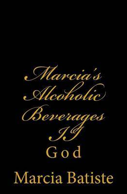 Marcia's Alcoholic Beverages II: God