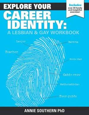 Explore Your Career Identity: A Lesbian & Gay Workbook