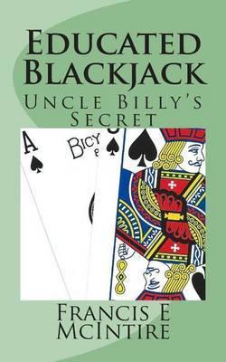 Educated Blackjack: Uncle Billy's Secret