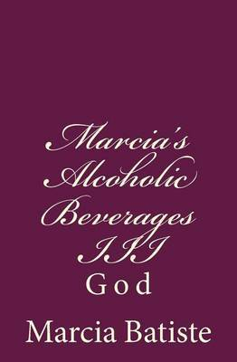 Marcia's Alcoholic Beverages III: God