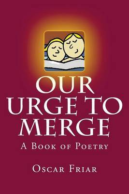 Our Urge to Merge: A Book of Poetry