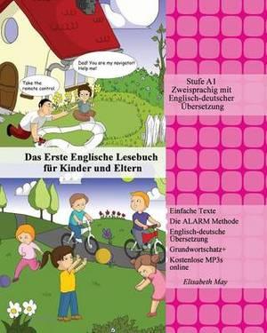 Das Erste Englische Lesebuch Fur Kinder Und Eltern: Stufe A1 Zweisprachig Mit Englisch-Deutscher Ubersetzung
