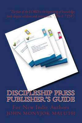 Discipleship Press Publisher's Guide: For New Indie Authors
