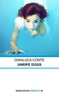 Unripe Dogs - Gianluca Conte