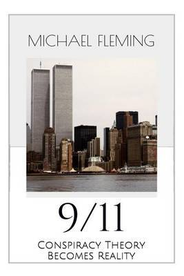 9/11: Conspiracy Theory Becomes Reality