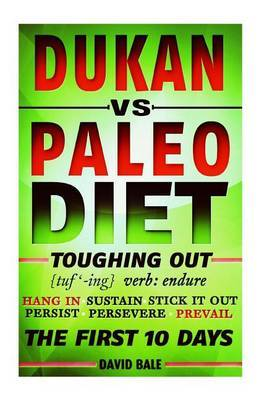 Dukan vs. Paleo Diet: Toughing Out the First 10 Days