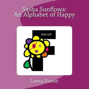 Sasha Sunflowa: An Alphabet of Happy: F