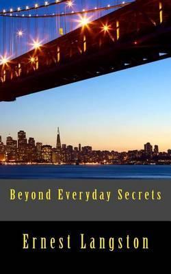 Beyond Everyday Secrets