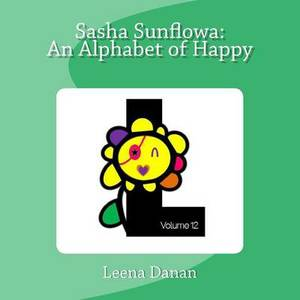 Sasha Sunflowa: An Alphabet of Happy: L