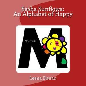 Sasha Sunflowa: An Alphabet of Happy: M