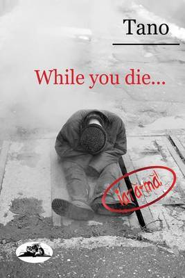 While You Die...