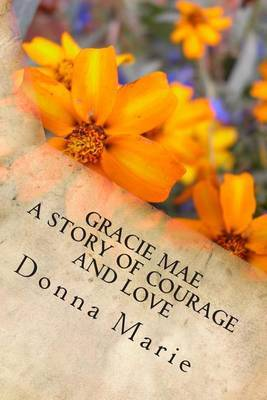 Gracie Mae: A Story of Courage and Love