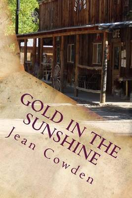 Gold in the Sunshine: A Story of the Old West, and Trials of the Civil War