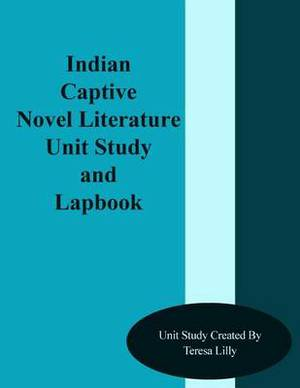 Indian Captive Novel Literature Unit Study and Lapbook