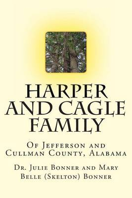 Harper and Cagle Family: Of Jefferson and Cullman County, Alabama