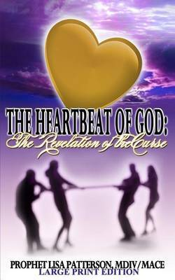 The Heartbeat of God, the Revelation of the Curse