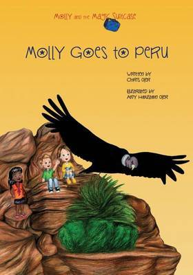 Molly and the Magic Suitcase: Molly Goes to Peru